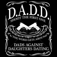 Dads With Daughters Dating Funny T Shirt Guns Mens Black Small to 6XL and Tall #TShirtsRule #GraphicTee