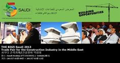 THE BIG5 Saudi 2013 Trade Fair for the Construction Industry in the Middle East 사우디 건축자재/건설장비 박람회