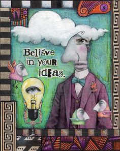 Believe in Your Ideas | Flickr - Photo Sharing!