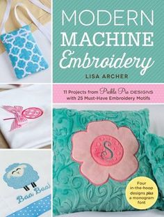 modern machine embroidery 11 projects from pickle pie de https