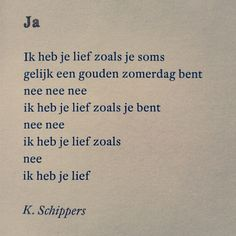 """""""Ja"""" K. Schippers Poem Quotes, Wisdom Quotes, Dutch Words, Poem A Day, Great Words, Powerful Words, Sentences, Poetry, Mindfulness"""