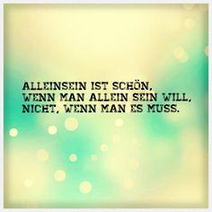 Alleine sein... #Sprüche #Einsamkeit #Alleinsein