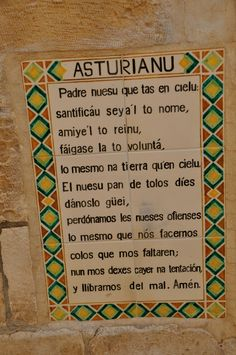 Languages from around the World (145) Asturianu ----- Located on the Mount of Olives [in Jerusalem], the walls are decorated with over 140 ceramic tiles, each one inscribed with the Lord's Prayer in a different language.