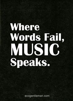 Where words fail music speaks