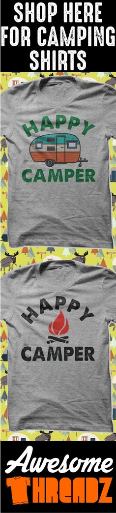 Check Out All Of Our Awesome Camping Shirts. Visit Awesome Threadz for more awesome Camping T Shirts.