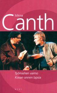 Minna Canth – Työmiehen vaimo/Kovan onnen lapsia