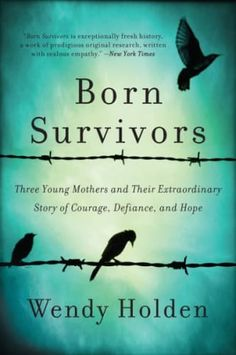 Fan of WW2 history books? Try this list of nonfiction reads, full of true stories such as Born Survivors by Wendy Holden.