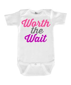 Look at this White 'Worth the Wait' Bodysuit on #zulily today!