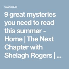 9 great mysteries you need to read this summer - Home | The Next Chapter with Shelagh Rogers | CBC Radio