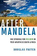 After Mandela: The Struggle for Freedom in Post Apartheid South Africa - Douglas Foster African Literature, Famous African Americans, Harvard Business Review, Cultural Appropriation, Apartheid, Nonfiction Books, The Fosters, South Africa, Books To Read