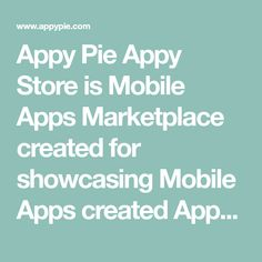 Appy Pie Appy Store is Mobile Apps Marketplace created for showcasing Mobile Apps created Appy Pie's proprietary Cloud Based Mobile Apps Builder Software. Base Mobile, Mobile App, Flower Phone Wallpaper, Cloud Based, Software, Pie, Store, Torte, Cake
