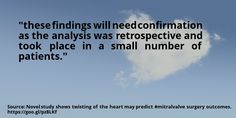 nice #quote Novel study shows twisting of the heart may predict #mitralvalve surgery outcomes