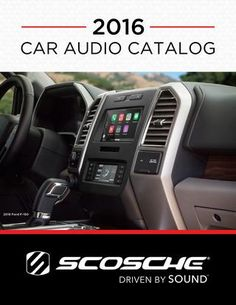 2016 Car Audio Catalog  35 years of experience in the car audio industry have helped us to develop a dynamic collection of Installation kits, harnesses and OE integration accessories that make up our 2015 Car Audio products.