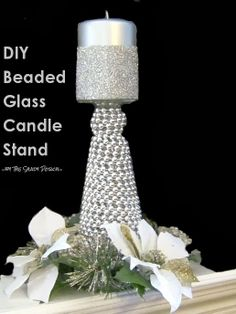 Quick & Easy Craft Idea....DIY Festive Glass Candle Stands - beaded inside or out!