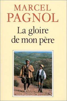 Marcel Pagnol - La Gloire de mon Père - un de mes premiers souvenirs de lectrice. à relire un jour...