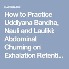 Abdominal Churning on Exhalation Retention (Uddiyana Bandha, Nauli, Lauliki) by Simon Borg-Olivier Yoga Meditation, Youtube, Youtube Movies