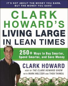 Clark Howard's Living Large in Lean Times Ways to Buy Smarter, Spend Smarter, and Save Money (Book) : Howard, Clark : Presents a multitude of strategies for saving money instead of spending so much of it. Student Loan Payment, Student Loans, Clark Howard, Book Outline, Reading Levels, Money Matters, Ways To Save Money, Money Tips