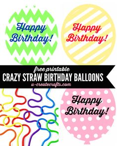 Crazy Birthday Balloon Printables for jumbo silly straws - great birthday gift ideas!