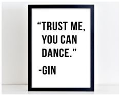 Trust Me You Can Dance Gin Print Gin Poster Gin Wall Art Print Kitchen Quote Motivation Famous Wall Sign Letters Home Decor PP56
