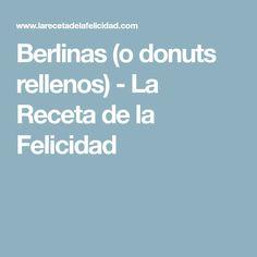Berlinas (o donuts rellenos) - La Receta de la Felicidad