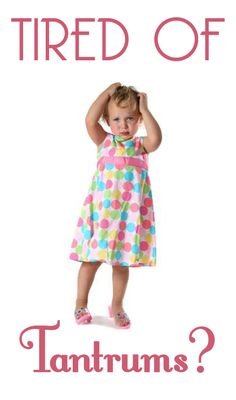 Tired of Tantrums? Know the type of tantrum you're dealing with and how to handle them.