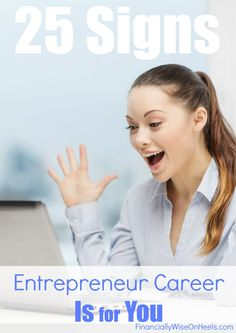 Have you ever wondered whether you have what it takes to become an entrepreneur? Or most importantly, a successful entrepreneur? Not everyone has the passion, drive and ability to start a business. A business that exceeds the limits, reaches your dreams and is powerfully rewarding. http://www.financiallywiseonheels.com/25-signs-entrepreneur-career-is-for-you/ #entrepreneur #business