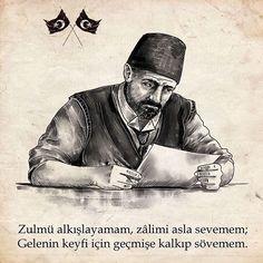 """""""Zulmü alkışlayamam, zâlimi asla sevemem. Gelenin keyfi için geçmişe kalkıp sövemem."""" #MehmetAkifErsoy #OsmanlıDevleti"""