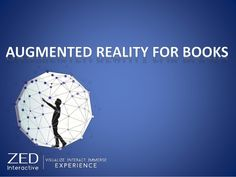 The concept behind Augmented Reality Books a physical book contains many elements that elude the human eye, only visible through the use of various apps, gadgets and other devices. Anybody with access to a Smartphone or a Tablets. Augmented Reality Apps, Virtual Reality, Holographic Displays, Unity 3d, Magic Mirror, Human Eye, Interior And Exterior, Physics, Smartphone