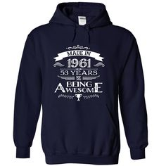 nice Made In 1961 - 53 Years Of Being Awesome !!!  Buy now http://totoshirts.xyz/age-tshirts/made-in-1961-53-years-of-being-awesome-order-now.html