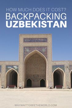 How much does it cost to travel Uzbekistan? | Cost of travel Uzbekistan | How much does it cost to backpack Uzbekistan | Backpacking Uzbekistan | #uzbekistan | #backpacking