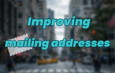 The single best strategy for improving your mailing addresses