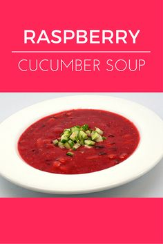 Raspberry Cucumber Soup and other Romantic Heart Healthy Valentines Day Recipes by a renowned spa chef to make at home.