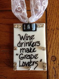 Wine drinkers Make Grape Lovers Making Wine From Grapes, Wine Making, Wine Tags, Dog Tag Necklace, Lovers, Bottle, Glass, How To Make, Drinkware
