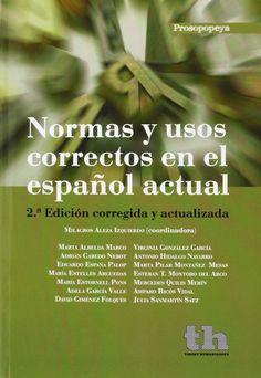 Normas y usos correctos en el español actual / Milagros Aleza Izquierdo (coordinadora) ; Marta Albelda Marco ... [et al.]