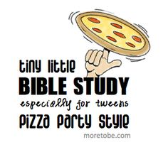 Tween Bible Study: Pizza Party Style ... This is so much fun! http://www.moretobe.com/2013/04/09/tween-bible-study-pizza-party/