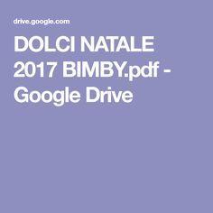 DOLCI NATALE 2017 BIMBY.pdf - Google Drive Google Drive, Journals, Libros