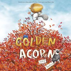 The Golden Acorn and thousands more of the very best toys at Fat Brain Toys. For the past eight years, Squirrel has won the Golden Acorn Hunt all on her own. But this year, participants have to compete in teams. And Squirrel wa. Book Club Books, Good Books, Children's Books, Story Books, Friendship Stories, Little Acorns, Team Events, 12th Book, Animal Books