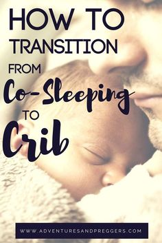 How to Transition from Co-sleeping to Crib. Make the switch from co-sleeping to crib with these tips and tricks. Click to ready how.