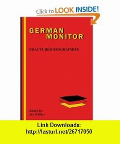 Fractured Biographies (German Monitor 57) (9789042009561) Ian Wallace , ISBN-10: 904200956X  , ISBN-13: 978-9042009561 ,  , tutorials , pdf , ebook , torrent , downloads , rapidshare , filesonic , hotfile , megaupload , fileserve