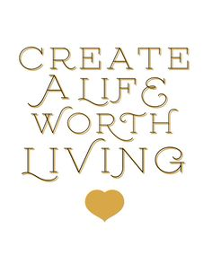 Create A Life Worth Living Quote Typography Print by studio404shop