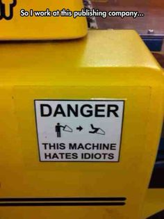 funny signs danger this machine hates idiots Funny Cute, Funny Memes, Hilarious, Funny Stuff, Funniest Jokes, Random Stuff, Funny Warning Signs, Funny Signs, Jokes