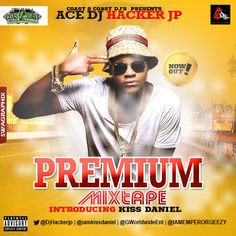 Its Coast 2 Coast DJ Again (Ace DJ Hacker Jp) with another mad mixtape Titled: #PREMIUM, Introducing G-Worldwide Entertainment Fast Rising Artist (Kiss Daniel), Woju Crooner!. With lot of Nigerian Superstar songs on the mix… you can't avoid to miss this. Download, Listen and Share. DJ Hacker Jp – Premium MixDOWNLOAD