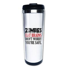 Zombies Eat Brains So Youre Safe Stainless Travel Coffee Mug *** Check this awesome product by going to the link at the image.Note:It is affiliate link to Amazon.