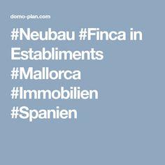 #Neubau #Finca in Establiments #Mallorca #Immobilien #Spanien