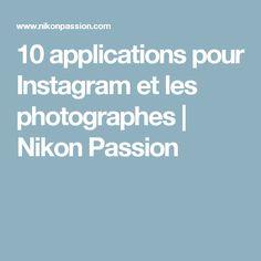 10 applications pour Instagram et les photographes   Nikon Passion