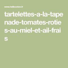 tartelettes-a-la-tapenade-tomates-roties-au-miel-et-ail-frais