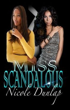 #WomensFiction #Novel Promoted By BCBC: Miss Scandalous by Nicole Dunlap. A mother's love versus a daughter's revenge.    Charlene had made a big mistake by neglecting her daughter, Raven. Now, Charlene is a most beloved actress, content to living a perfect life. Only, she wants to make it right to her adult-daughter. Raven has other plans...vengeance.