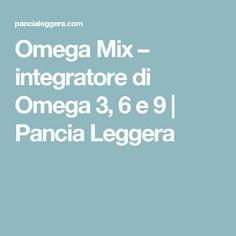 Omega Mix – integratore di Omega 3, 6 e 9 | Pancia Leggera