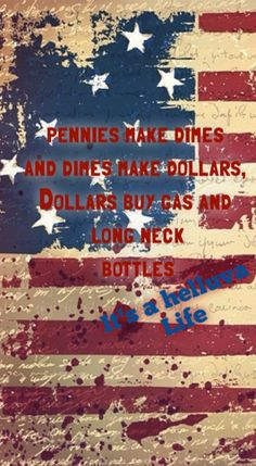 Pennies Make Dimes And Dollars Buy Gas Long Neck Bottles Country LyricsCountry SongsWallpaper For IphonePhone
