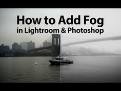 How to Add Fog in Lightroom and Photoshop - YouTube